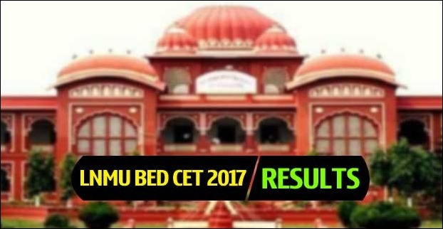 LNMU BED CET 2017 Results has been delclared by the University